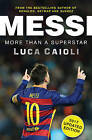 Messi: More Than a Superstar: 2017 by Luca Caioli (Paperback, 2016)