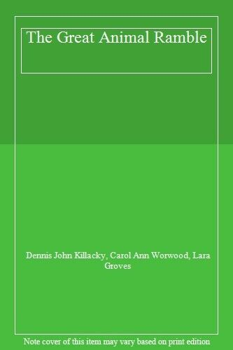 The Great Animal Ramble,Dennis John Killacky, Carol Ann Worwood, Lara Groves