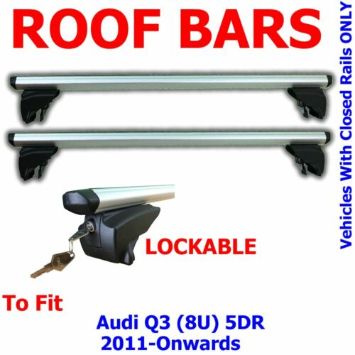 Audi Q3 5 Door 11/> Aluminium Locking Aero Roof Bars 8U