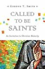 Called to Be Saints: An Invitation to Christian Maturity by Gordon T Smith (Paperback / softback, 2014)