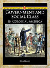 Government and Social Class in Colonial America by Don Nardo (Hardback, 2010)
