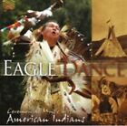 Eagle Dance Ceremonial Music of The American Indians Various Artists Audio CD