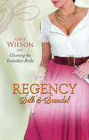 Claiming the Forbidden Bride (Mills & Boon - Regency Silk & Scandals) (MB Contin