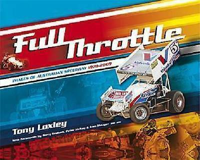Full Throttle by Tony Loxley Hard Cover Book Images of Australian Speedway 70-09