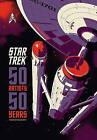 Star Trek: 50 Artists 50 Years by Titan Books (Hardback, 2016)