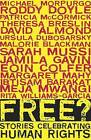Free? Stories Celebrating Human Rights by Amnesty International (Paperback, 2009)
