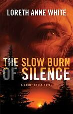 A Snowy Creek Novel: The Slow Burn of Silence by Loreth Anne White (2014,...
