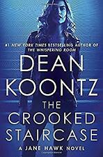 Jane Hawk: The Crooked Staircase : A Jane Hawk Novel 3 by Dean Koontz (2018, Hardcover)