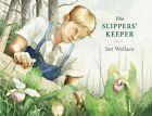 The Slippers' Keeper by Ian Wallace (Hardback, 2015)