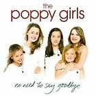 No Need To Say Goodbye, The Poppy Girls, New