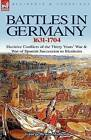 Battles in Germany 1631-1704: Decisive Conflicts of the Thirty Years War & War of Spanish Succession to Blenheim by George Bruce Malleson (Paperback / softback, 2009)