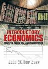 Introductory Economics: Concepts, Capitalism, and Controversies by John Wilbur Baer (Hardback, 2013)
