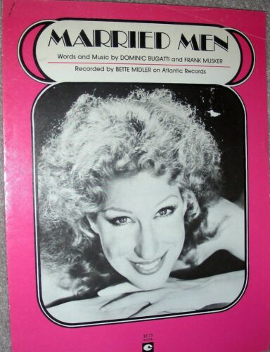 """BETTE MIDLER /""""MARRIED MEN/"""" PIANO//VOCAL//GUITAR SHEET MUSIC RARE OUT OF PRINT 1979"""