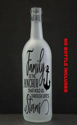Family is the anchor  Vinyl Wine Bottle Sticker LED memory