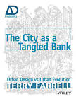 The City as a Tangled Bank: Urban Design Versus Urban Evolution - AD Primer by Sir Terry Farrell (Paperback, 2013)