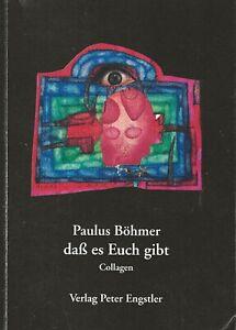 PAULUS-BOHMER-034-DAS-ES-EUCH-GIBT-034-THAT-IT-EXISTS-2016-BOOK-OF-COLLAGES-GERMAN