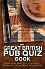 The Great British Pub Quiz Book: More Than 1, 000 Questions by Carlton Books Ltd (Paperback, 2014)