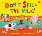 Don't Spill the Milk! by Stephen Davies, Christopher Corr (Paperback, 2014)