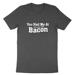 Unisex T-shirt Print Tee Shirts Gift Funny You Had Me At Bacon Bacon Lover