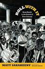 Roll with it: Brass Bands in the Streets of New Orleans by Matt Sakakeeny (Hardback, 2013)