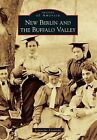 New Berlin and the Buffalo Valley by Jeannette Lasansky (Paperback / softback, 2013)