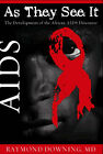 As They See it: The Development of the African AIDS Discourse by R. Downing (Paperback, 2005)