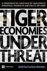 Tiger Economies Under Threat: A Comparative Analysis of Malaysia's Industrial Prospects and Policy Options by Kaoru Nabeshima, Shahid Yusuf (Paperback, 2009)