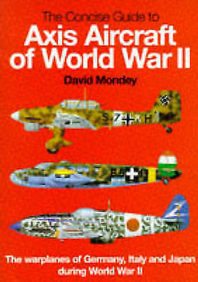 1 of 1 - The Concise Guide to Axis Aircraft of World War II: The Warplanes of Germany, It