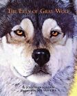 The Eyes of Gray Wolf by Jonathan London (Paperback / softback, 2016)