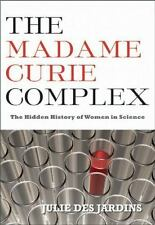 Women Writing Science: The Madame Curie Complex : The Hidden History of Women...