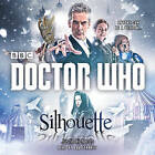 Doctor Who: Silhouette: A 12th Doctor Novel by Justin Richards (CD-Audio, 2014)