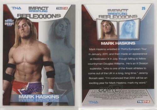 2012 TRISTAR TNA Impact Wrestling Reflexxions Mark Haskins #25
