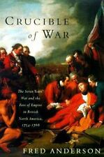 Crucible of War: The Seven Years' War and the Fate of Empire in British North A