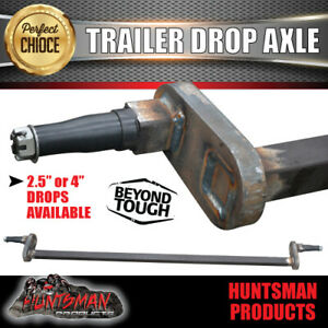 """Trailer Drop Axle 40mm Square Solid.  2.5"""" or 4"""" Drop Available. 1000Kg Rated"""