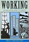 Working: Its Meaning and Its Limits by University of Notre Dame Press (Paperback, 2000)