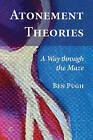 Atonement Theories: A Way Through the Maze by Ben Pugh (Paperback, 2015)