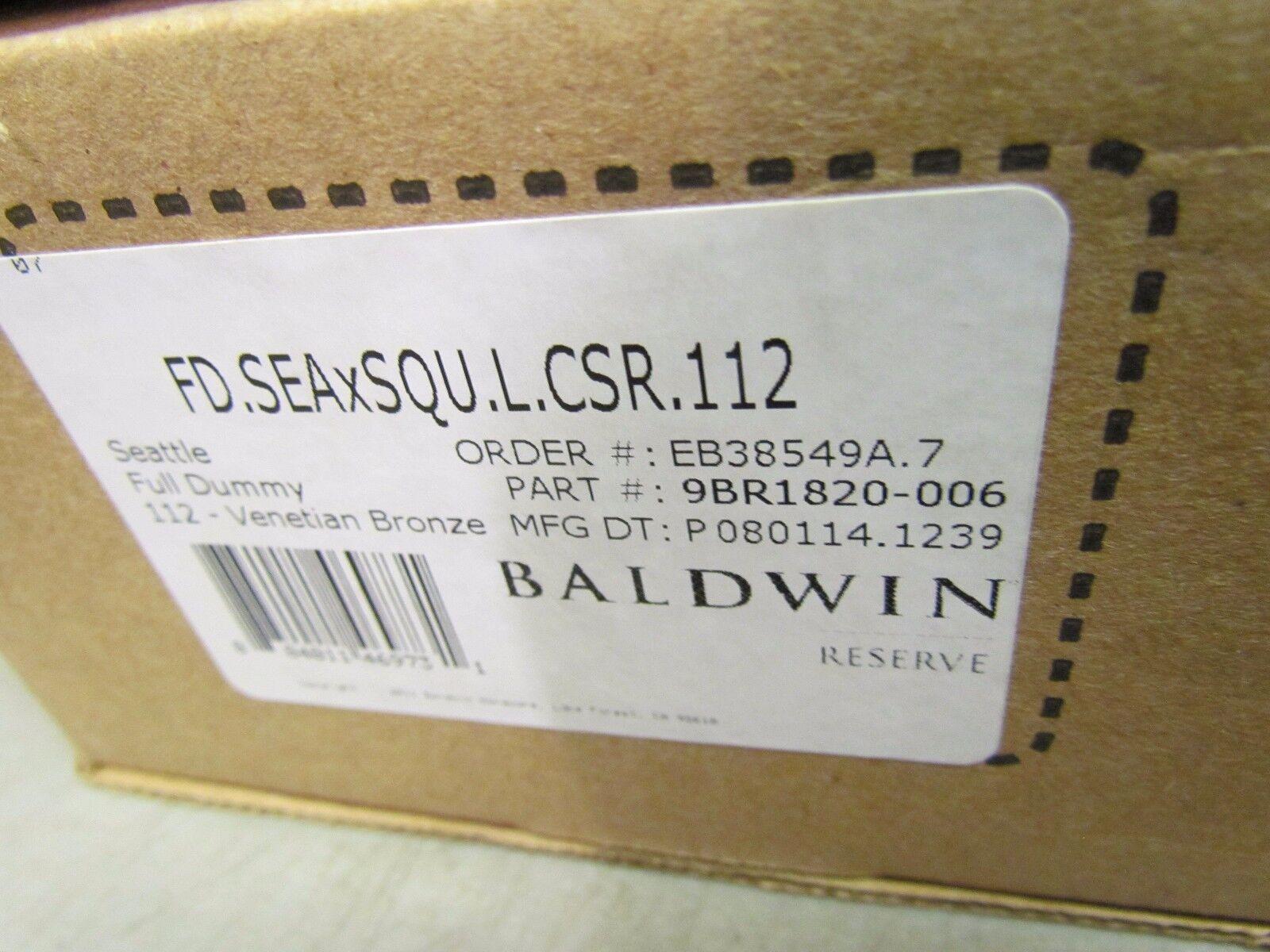 NEW Baldwin Reserve FD.SEAxSQU.L.CSR.112 Full Dummy Venetian Bronze