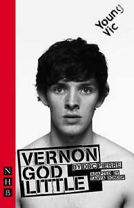 Vernon-God-Little-The-Play-Pierre-D-B-C-Adapted-by-Tanya-Ronder-Used-Go