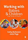 Working with Babies and Children: From Birth to Three by Cathy Nutbrown, Jools Page (Paperback, 2008)