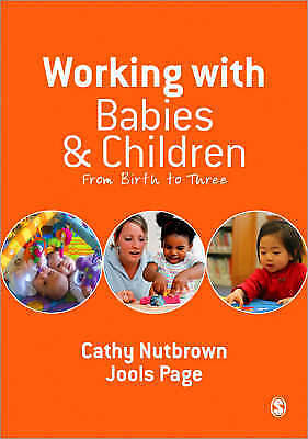 Working with Babies and Children: From Birth to Three by Cathy Nutbrown, Paperba