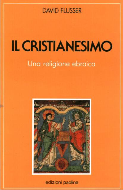 Il cristianesimo - David Flusser (Edizioni Paoline) [1992]