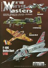 WING MASTERS N° 108 / F-106 DELTA DART 1/48 - WHIRLWIND - A-10A WARTHOG