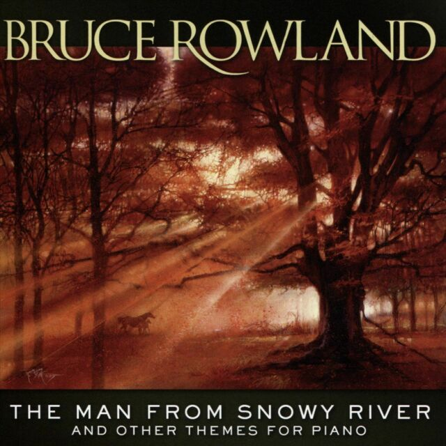 Bruce Rowland - Man From Snowy River and Other Themes for Piano