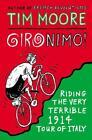 Gironimo! von Tim Moore (2015, Taschenbuch)