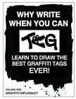 Why Write When You Can Tag: Learn to Draw the Best Graffiti Tags Ever! by Graffiti Diplomacy (Paperback / softback, 2014)