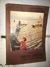 DE LUCA - VISIONI ITALICHE, I. DALL'ALPI ALL'ADRIATICO - IST. ARTI GRAFICHE 1911