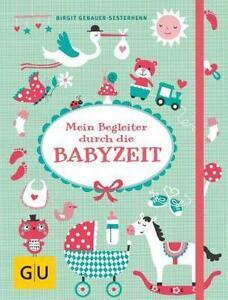 Mein Begleiter durch die Babyzeit / Geschenk Geburt Taufe Schwangerschaf<wbr/>t Baby
