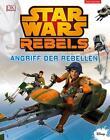 Star Wars Rebels(TM) Angriff der Rebellen (2015, Gebundene Ausgabe)