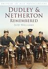 Dudley & Netherton Remembered by Ned Williams (Paperback, 2010)