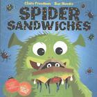 Spider Sandwiches von Claire Freedman (2013, Taschenbuch)